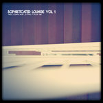 Sophisticated Lounge Vol 1