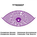 Vershun Excurshun/Through The Roots