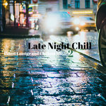 Late Night Chill 2