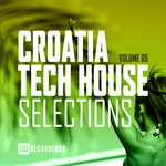 Croatia Tech House Selections Vol 05