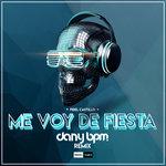 Me Voy De Fiesta! (Dany BPM Remix - Extended Mix)