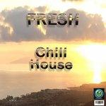 Fresh Chill House