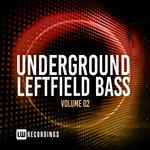 Underground Leftfield Bass Vol 02