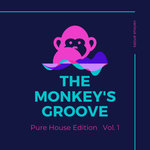 The Monkey's Groove (Pure House Edition) Vol 1