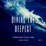 Diving The Deepest (Summer Deep-House Tunes) Vol 2