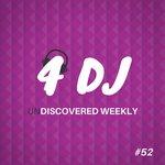 4 DJ/UnDiscovered Weekly #52