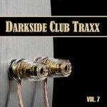 Darkside Club Traxx Vol 7