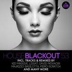 House Blackout Vol 53