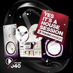 Yes, It's a Housesession Vol 40