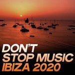 Don't Stop Music Ibiza 2020 (The House Music Selection Ibiza 2020)
