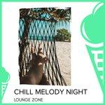 Chill Melody Night - Lounge Zone