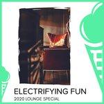 Electrifying Fun - 2020 Lounge Special