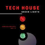 Tech House Green Lights Vol 3