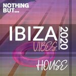Nothing But. Ibiza Vibes 2020 House