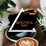 Beautiful Day - Sensual Chill Out Tracks For A Romantic Night