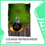 Lounge Refreshness - Escape Worries