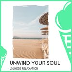 Unwind Your Soul - Lounge Relaxation
