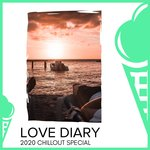 Love Diary - 2020 Chillout Special