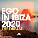 Ego In Ibiza 2020 (The Dream) Selected By MAGH