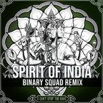 Spirit Of India (Binary Squad Remix)