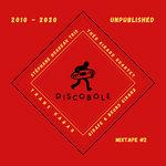 DISCOBOLE RECORDS MIXTAPE#2 2010-2020 UNPUBLISHED