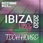 Nothing But. Ibiza Vibes 2020 Tech House