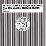 All The Ladies (Rebuke Remix)
