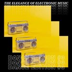The Elegance Of Electronic Music - Dance Edition #3