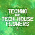 Techno & Tech House Flowers 6