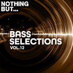Nothing But... Bass Selections Vol 12