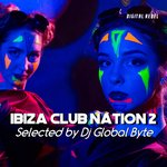 Ibiza Club Nation 2 (Selected By DJ Global Byte)