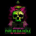 Fire In Da Hole. (Bad Influence Remix)