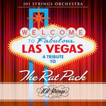 Welcome To Fabulous Las Vegas: A Tribute To The Rat Pack