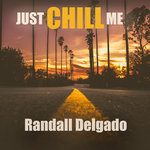 JUST CHILL ME