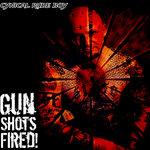 Gun Shots Fired