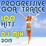 100 Progressive Goa Trance Hits DJ Mix 2015
