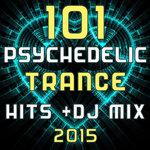 101 Psychedelic Trance Hits DJ Mix 2015
