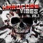 Hardcore Vibes Vol 3