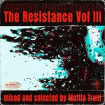 The Resistance Vol 3 (Mixed By Mattia Trani)