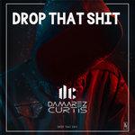 Drop That Shit