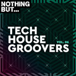 Nothing But... Tech House Groovers Vol 06
