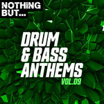Nothing But... Drum & Bass Anthems Vol 09