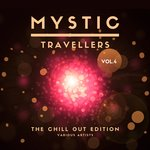 Mystic Travellers (The Chill Out Edition) Vol 4