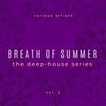 Breath Of Summer (The Deep House Series) Vol 2