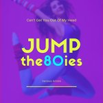 Jump The 80ies (Can't Get You Out Of My Head)