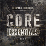 Neophyte Records Presents/Core Essentials Part 1