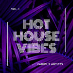 Hot House Vibes Vol 1