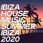 Ibiza House Music Summer Ibiza 2020