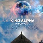 King Alpha In Dub Vol 1 Last Days