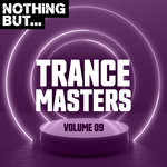 Nothing But... Trance Masters Vol 09
